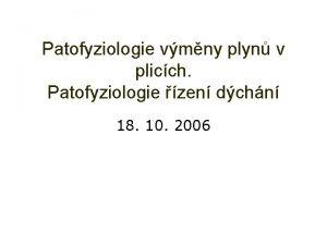 Patofyziologie vmny plyn v plicch Patofyziologie zen dchn
