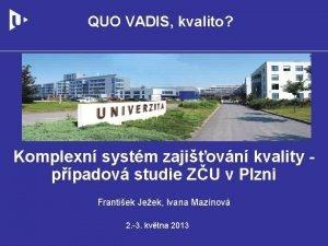 QUO VADIS kvalito Komplexn systm zajiovn kvality ppadov