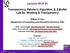 Lecture 16 of 41 Transparency Painters Algorithm ZBuffer