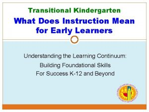 Transitional Kindergarten What Does Instruction Mean for Early