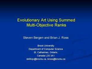 Evolutionary Art Using Summed MultiObjective Ranks Steven Bergen