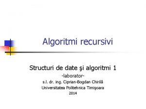 Algoritmi recursivi Structuri de date i algoritmi 1
