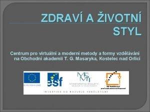 ZDRAV A IVOTN STYL Centrum pro virtuln a