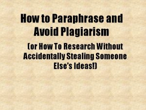 How to Paraphrase and Avoid Plagiarism or How