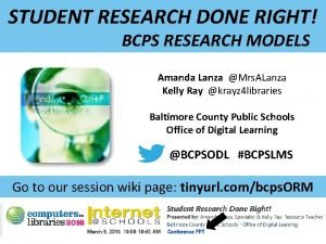 STUDENT RESEARCH DONE RIGHT BCPS RESEARCH MODELS Amanda