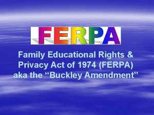 Family Educational Rights Privacy Act of 1974 FERPA