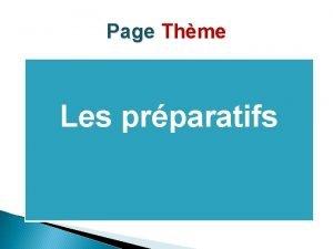 Page Thme Les prparatifs Page Dialogues Page Posie
