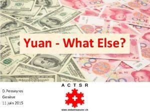 Yuan What Else D Penseyres Genve 11 juin