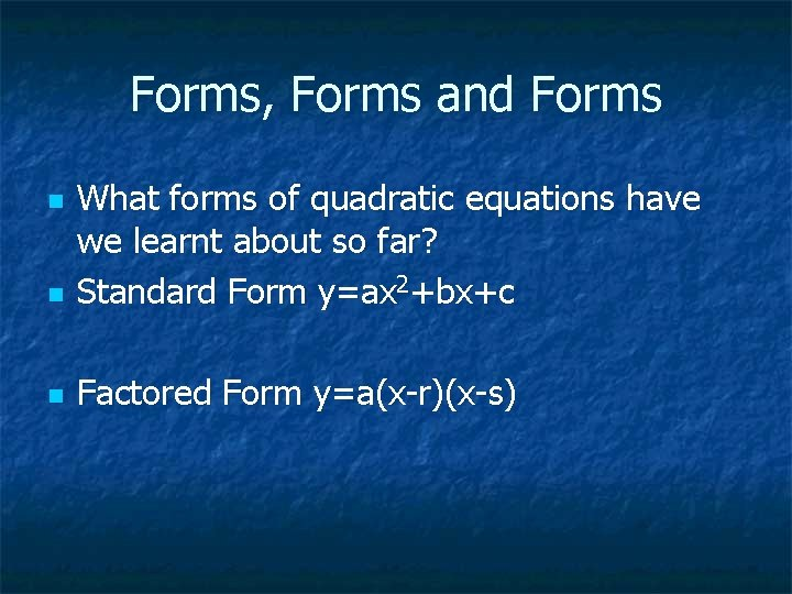 Forms Forms and Forms n What forms of