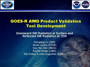 GOESR AWG Product Validation Tool Development Downward SW