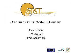 Gregorian Optical System Overview David Elmore HAONCAR Elmoreucar