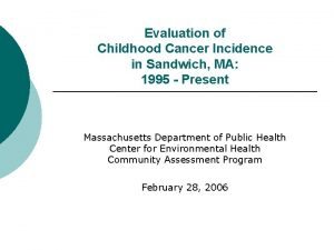 Evaluation of Childhood Cancer Incidence in Sandwich MA