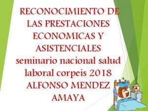 RECONOCIMIENTO DE LAS PRESTACIONES ECONOMICAS Y ASISTENCIALES seminario