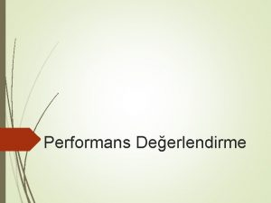Performans Deerlendirme Konular Performans ve performans deerlendirmenin tanm