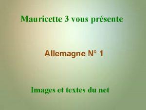 Mauricette 3 vous prsente Allemagne N 1 Images