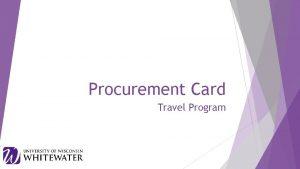 Procurement Card Travel Program Travel Procurement Card Program