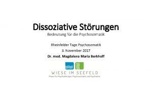 Dissoziative Strungen Bedeutung fr die Psychosomatik Rheinfelder Tage
