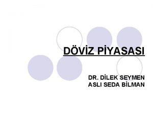 DVZ PYASASI DR DLEK SEYMEN ASLI SEDA BLMAN