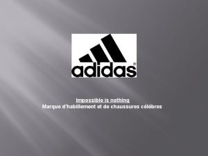 Impossible is nothing Marque dhabillement et de chaussures