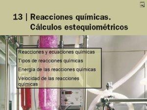 Reacciones y ecuaciones qumicas Tipos de reacciones qumicas