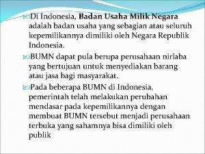 Di Indonesia Badan Usaha Milik Negara adalah badan