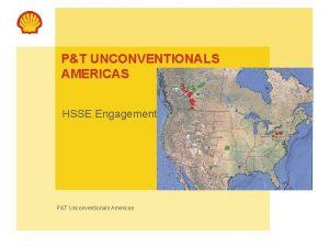 PT UNCONVENTIONALS AMERICAS HSSE Engagement PT Unconventionals Americas