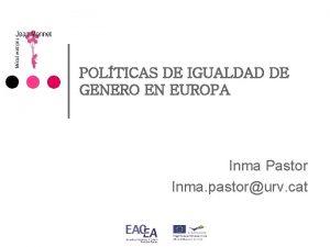 POLTICAS DE IGUALDAD DE GENERO EN EUROPA Inma