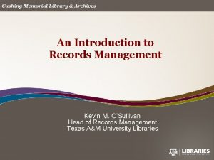 An Introduction to Records Management Kevin M OSullivan