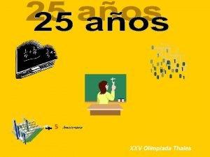 XXV Olimpiada Thales 25 aos Se escriben en
