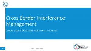 Cross Border Interference Management Current Issues of Cross