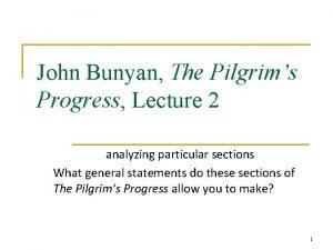 John Bunyan The Pilgrims Progress Lecture 2 analyzing