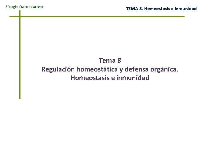 Biologa Curso de acceso TEMA 8 Homeostasis e