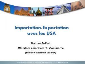 ImportationExportation avec les USA Nathan Seifert Ministre amricain