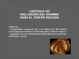 CAPTULO III UNA VISIN DEL HOMBRE PARA EL