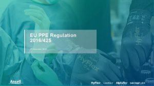 EU PPE Regulation 2016425 25 November 2020 PPE