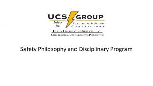 Safety Philosophy and Disciplinary Program Overview Safety Philosophy