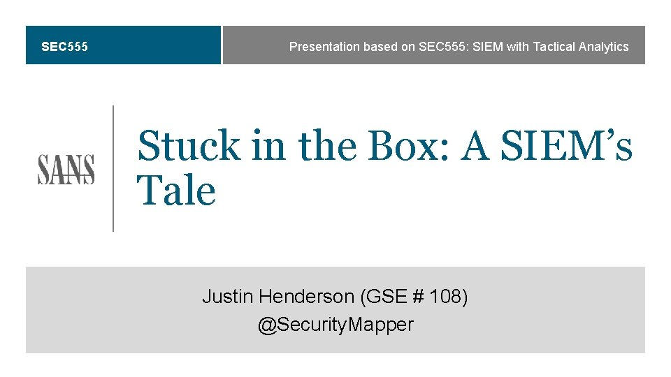 SEC 555 Presentation based on SEC 555 SIEM