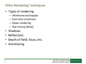 Other Rendering Techniques Types of rendering 1 Wireframe
