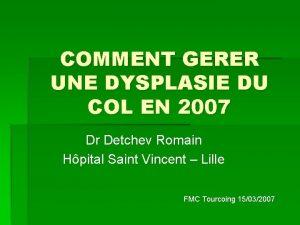 COMMENT GERER UNE DYSPLASIE DU COL EN 2007