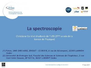 La spectroscopie Christiane Carr et tudiants de lUBS