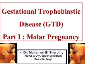 Gestational Trophoblastic Disease GTD Part I Molar Pregnancy