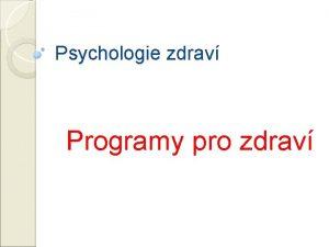 Psychologie zdrav Programy pro zdrav Programy pro zdrav