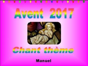 Manuel Le chant la prochaine diapositive Thme de