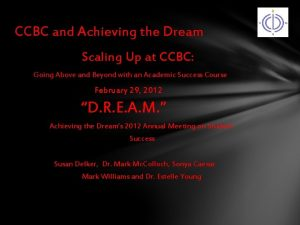 CCBC and Achieving the Dream Scaling Up at