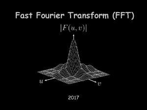Fast Fourier Transform FFT 2017 Sinyal Biasanya diukur
