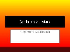 Durheim vs Marx Att jmfra tv klassiker ATT