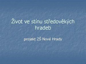 ivot ve stnu stedovkch hradeb projekt Z Nov