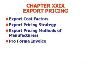 CHAPTER XXIX EXPORT PRICING t Export Cost Factors