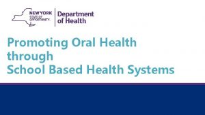 Promoting Oral Health through School Based Health Systems