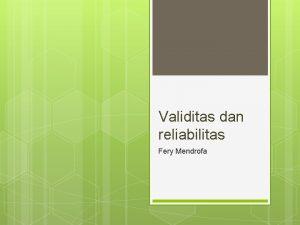 Validitas dan reliabilitas Fery Mendrofa validitas Asal kata